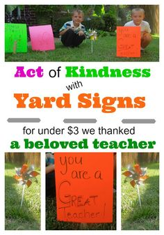 Act of Kindness for a Beloved Teacher.  Yard Signs of Awesomeness.  All under $3, total.