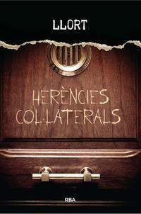 Herències col·laterals / Lluís Llort. Març 2015