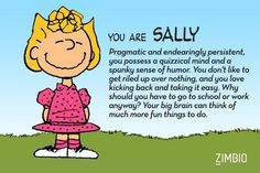 I took Zimbio's 'Peanuts' quiz, and I'm Sally...though really i think I'm Lucy! Who are you?