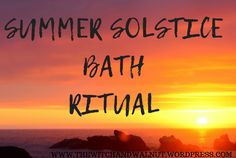 SUMMER SOLSTICE BATH RITUAL Summer Solstice Ritual, Winter Solstice, 100 Day Of School Project, School Projects, Green Witchcraft, Sabbats, Beltane, Coven, 100th Day