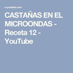 CASTAÑAS EN EL MICROONDAS - Receta 12 - YouTube