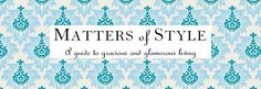 Matters of Style - a guide to gracious and glamorous living