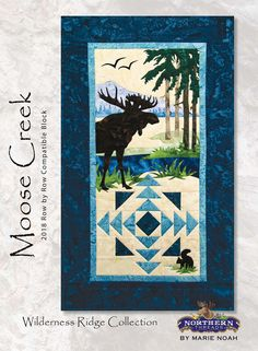 Sewing Block Quilts Moose Creek designed by Marie Noah is a Row by Row 2018 compatible block. Get the full story here! Batik Quilts, Panel Quilts, Applique Quilts, Quilt Blocks, Quilting Projects, Quilting Designs, Quilting Ideas, Moose Quilt, Wildlife Quilts