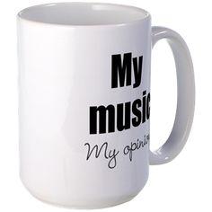 My music. My opinion. Mugs