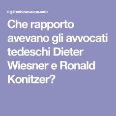 Che rapporto avevano gli avvocati tedeschi Dieter Wiesner e Ronald Konitzer?