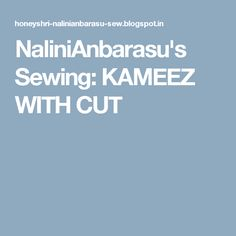 NaliniAnbarasu's Sewing: KAMEEZ WITH CUT