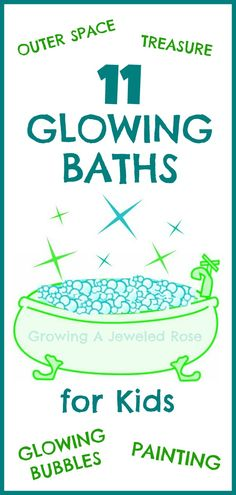 11 different ways to make bath time GLOW- bathe in glowing bubbles, explore with a magic treasure hunt, visit Outer Space, create glowing art, and so much more!