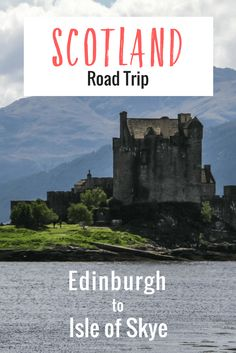 7 Amazing Stops on a Road Trip from Edinburgh to the Isle of Skye