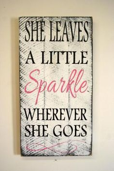 She Leaves A Little Sparkle Wherever She Goes Pallet Sign Shabby Chic Nursery Decor Girls Room Sign Baby Shower Gift Teenager Gift by geraldine