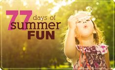 77 ideas for summer fun