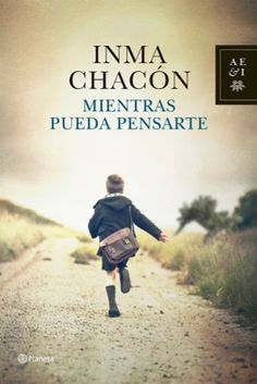 """""""Mientras pueda pensarte"""" de Inma Chacón. Planeta."""