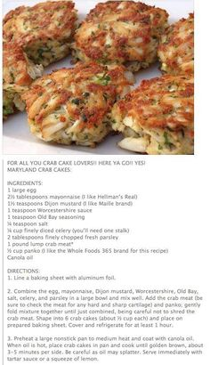 Maryland Crab Cakes: (my changes: Mayo= Plain Greek yogurt Canola oil= Safflower Add: Dill, minced garlic and scallions/onions. Crab Cake Recipes, Fish Recipes, Seafood Recipes, Appetizer Recipes, Cooking Recipes, Healthy Recipes, Crab Cakes Recipe Best, Appetizers, New Orleans Crab Cakes Recipe