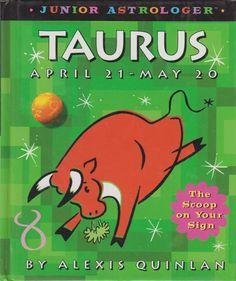 Taurus April 21-May 20: Junior Astrologer