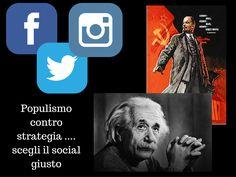 Populismo contro strategia scegli il social giusto http://www.michelevianello.net/15-principi-per-una-corretta-comunicazione-politica-nellepoca-del-social-networking/
