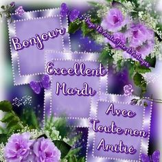 Bon Mardi, Happy Friendship Day, Good Morning, Tuesday, Lily, Messages, Images Photos, Clocks, Communication