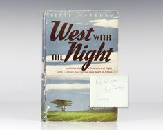 First Edition of West With the Night; Signed by Beryl Markham in the year of publication