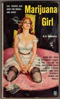 """Marijuana Girl, by N. R. DeMexico  - [""""She traded her body for drugs --- and kicks!""""]  New York: Beacon, 1960. B328 - the 1960 true first Mass Market Paperback printing, First Thus. Mass Market Paperback. Very Good.  Listed by bookarrest.  #pulp #420 #sleaze"""