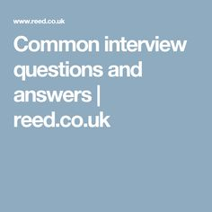 Common interview questions and answers | reed.co.uk