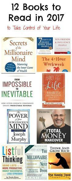 12 Books to Read in 2017 to take control of your life. These books are all self-help and finance books. Make 2017 a great year by learning new skills and habits.