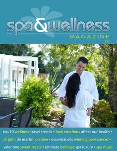 """Just out! Our latest edition of Spa & Wellness. In this issue: The Top 10 Wellness Travel Trends, how emotions affect your health, Dr John De Martini on the truth of """"I love you"""", how frankincense essential oil is winning the fight with cancer, The Ultimate Balinese Spa Luxury, chocolate treats for Valentine's Day. Access your Spa & Wellness magazine free subscription here www.islandspa.com.au"""