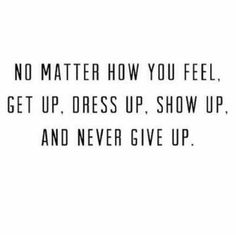 & never give up.