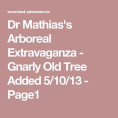 Dr Mathias's Arboreal Extravaganza - Gnarly Old Tree Added 5/10/13 - Page1