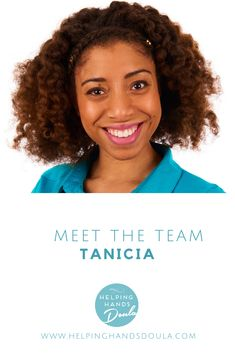If you haven't had the chance already, we want to meet Tanicia. Tanicia is one of our Postpartum and Birth Doulas. She has an amazing energy and passion for her work. Helping Hands, Meet The Team, Doula, Birth, Passion, Amazing, Being A Mom