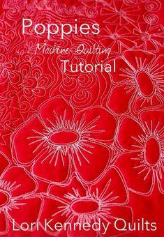 The Poppies Machine Quilting Tutorial - Lori Kennedy Quilts Quilting Stitch Patterns, Machine Quilting Patterns, Quilt Stitching, Longarm Quilting, Quilt Patterns, Quilting Ideas, Quilting Thread, Hand Quilting, Lori Kennedy Quilting Tutorials