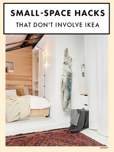 Small-Space Hacks That Don't Involve IKEA.