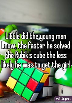 Little did the young man know, the faster he solved the Rubik's cube the less likely he was to get the girl