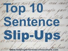 Authors should learn to spot the most prevalent sentence slips-ups and know when to eliminate them from their stories.