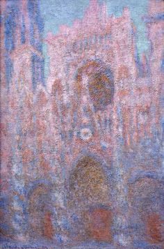 Rouen Cathedral, Symphony in Grey and Rose, 1894  Claude Monet