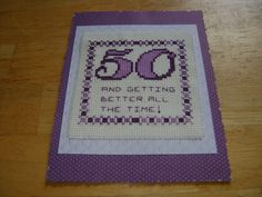 birthday card. 50 and getting better all the time!
