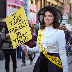 "Cosplaying suffragette at the woman's march, ""I time traveled for this??"""