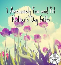 A few ideas for Mother's Day we love!   Fit Bottomed Girls