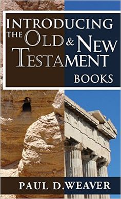 Introducing the Old and New Testament Books: A Thorough but Concise Introduction for Proper Interpretation - Kindle edition by Paul Weaver. Religion & Spirituality Kindle eBooks @ Amazon.com.