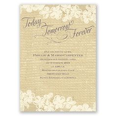 Beautiful ecru lace against a burlap-textured background makes this vow renewal invitation a unique combination of delicate design and rustic appeal. 'Today, Tomorrow, Forever' appears in the font shown in your choice of color. The two-sided invitation features your photo on the back. Your wording is printed in your choice of colors and fonts. Invitation includes outer envelopes.