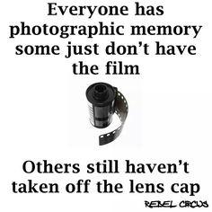 Photographic memory... Lol