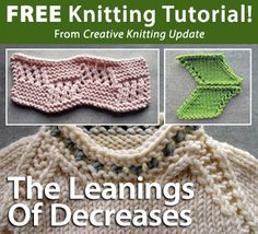 Free Knitting Tutorial from Creative Knitting newsletter:  Knitting Tutorial: The Learning Of Decreases by Beth Whiteside. Click on the photo to access the tutorial. Sign up for this free newsletter here: www.AnniesEmailUpdates.com.