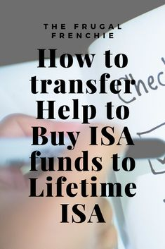 I decided to transfer my Help to Buy ISA funds to a Lifetime ISA. Here's all the FAQ you need to know! I Decided, Need To Know, Frugal, Accounting, Posts, Group, Board, Blog, Stuff To Buy