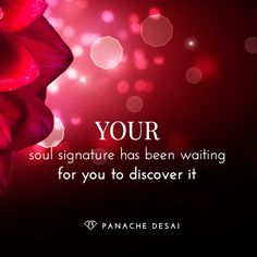 When we are able to access and inhabit our own unique soul signature, we become complete.