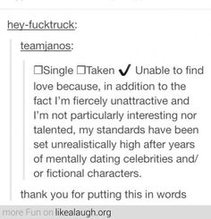 I don't think I'm 'fiercely unattractive' but that's pretty much on point. Lol