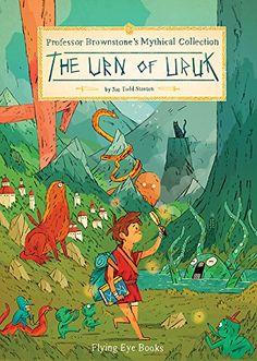 Professor Brownstone's Mythical Collection: The Urn of Uruk: Amazon.co.uk: Joe Todd Stanton: 9781909263543: Books