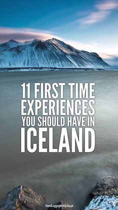 11 First Time Experiences You Should have in Iceland #Iceland #Travel #Experiences