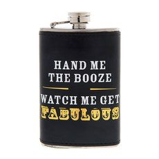 Hand Me the Booze and Watch Me Get Fabulous Flask