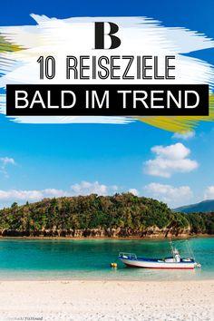 Angesagte Reiseziele: Diese 10 Ziele werden gerade Trend. Venedig und Mallorca sind heillos überfüllt. Wohin reisen wir dann? Diese 10 Ziele sind noch nicht überlaufen, sind aber schwer im Kommen.
