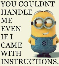 Hahaha true but minions are so funny. See my Despicable Me Minions pins https://www.pinterest.com/search/my_pins/?q=minions