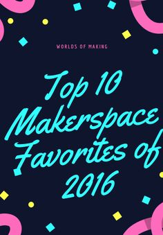 With the success of last year's post on the Top Ten Makerspace Favorites of 2015, we are excited to announce this year's list. We have spent the year scouring maker products to build this list.Prior to writing this post, we invited our PLN to contribute to a Padlet that highlighted some of their favorites. Based …