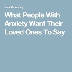 Here are a couple of things people who struggle with anxiety want their loved ones to say to them to help them calm down. Effective Communication, Invisible Illness, Set You Free, Insecure, Healthy Tips, Self Improvement, Self Help, To Tell
