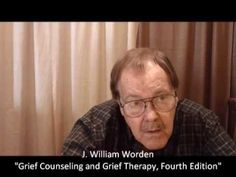 William Worden talks about the 4 tasks of mourning and distinguishes this from Elizabeth Kubler-Ross's work on the stages of dying.